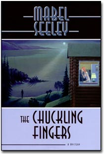 The Chuckling Fingers: A Mystery - Mabel Seeley