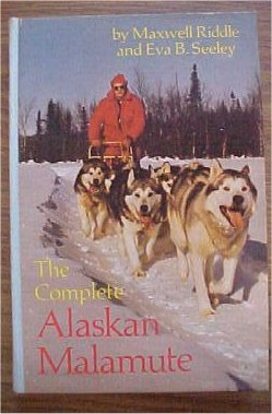 The Complete Alaskan Malamute - Eva B. Seeley