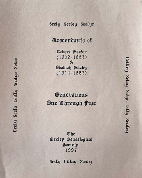 Descendants of Robert Seeley (1602-1667) & Obadiah Seeley (1614-1657) | Generations One Through Five