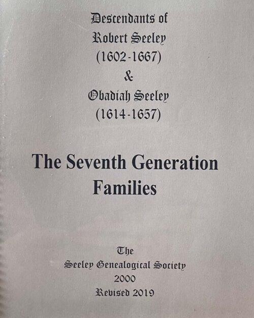 The Seventh Generation Families: Robert Seeley (1602-1667) & Obadiah Seeley (1614-1657) Descendants