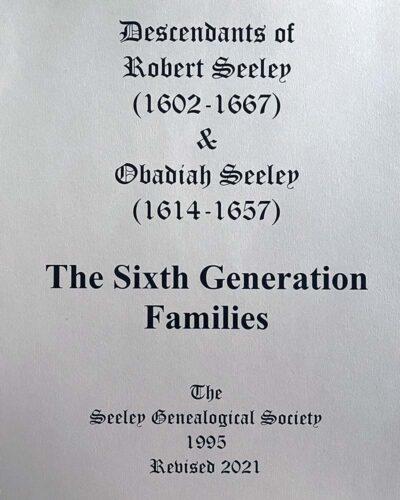 The Sixth Geneation Families: Robert Seeley (1602-1666) Descendants